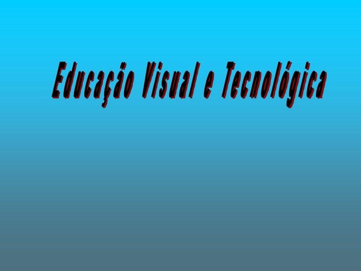 Educação Visual e Tecnológica<br />