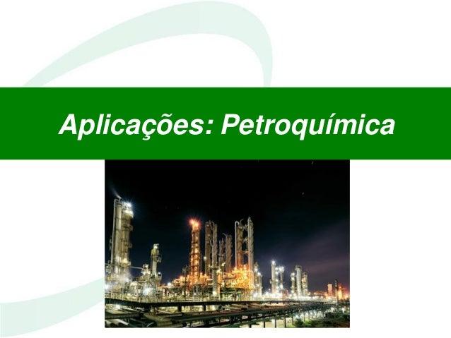 Aplicações: Petroquímica