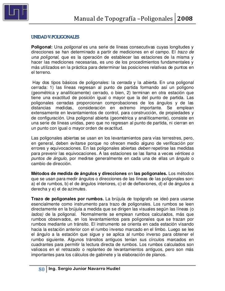 Manual de Topografía –Poligonales 2008  UNIDAD V: POLIGONALES  Poligonal: Una poligonal es una serie de líneas consecutiva...