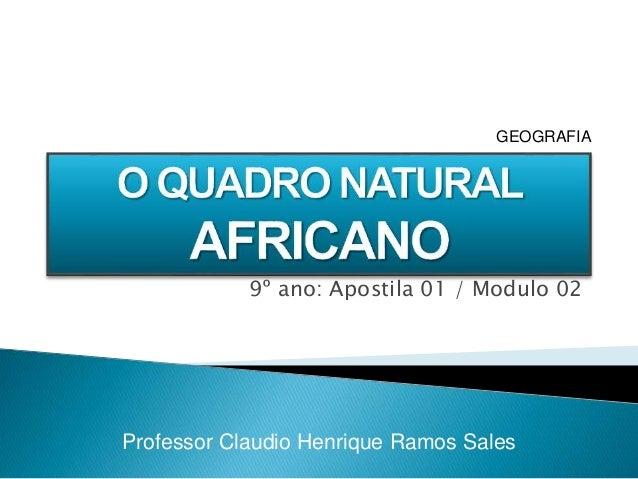 9º ano: Apostila 01 / Modulo 02 Professor Claudio Henrique Ramos Sales GEOGRAFIA