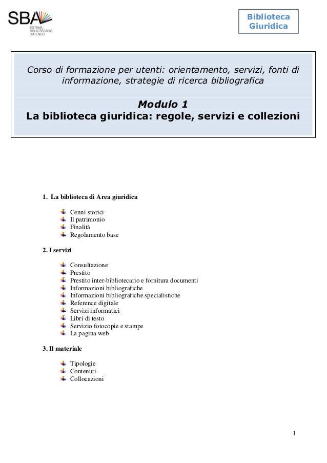 Biblioteca Giuridica  Corso di formazione per utenti: orientamento, servizi, fonti di 1. informazione, strategie di ricerc...