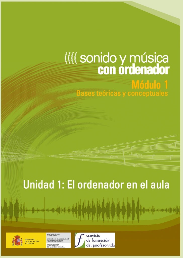 """SONIDO Y MÚSICA CON ORDENADOR    INTRODUCCIÓN AL MÓDULO: """"Bases teóricas y conceptuales""""     El ordenador es posible que a..."""