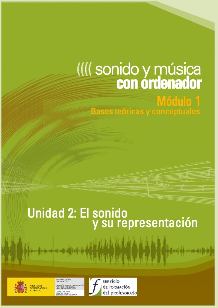 UNIDAD 2: EL SONIDO Y SU REPRESENTACIÓN     ÍNDICE  El sonido ...............................................................