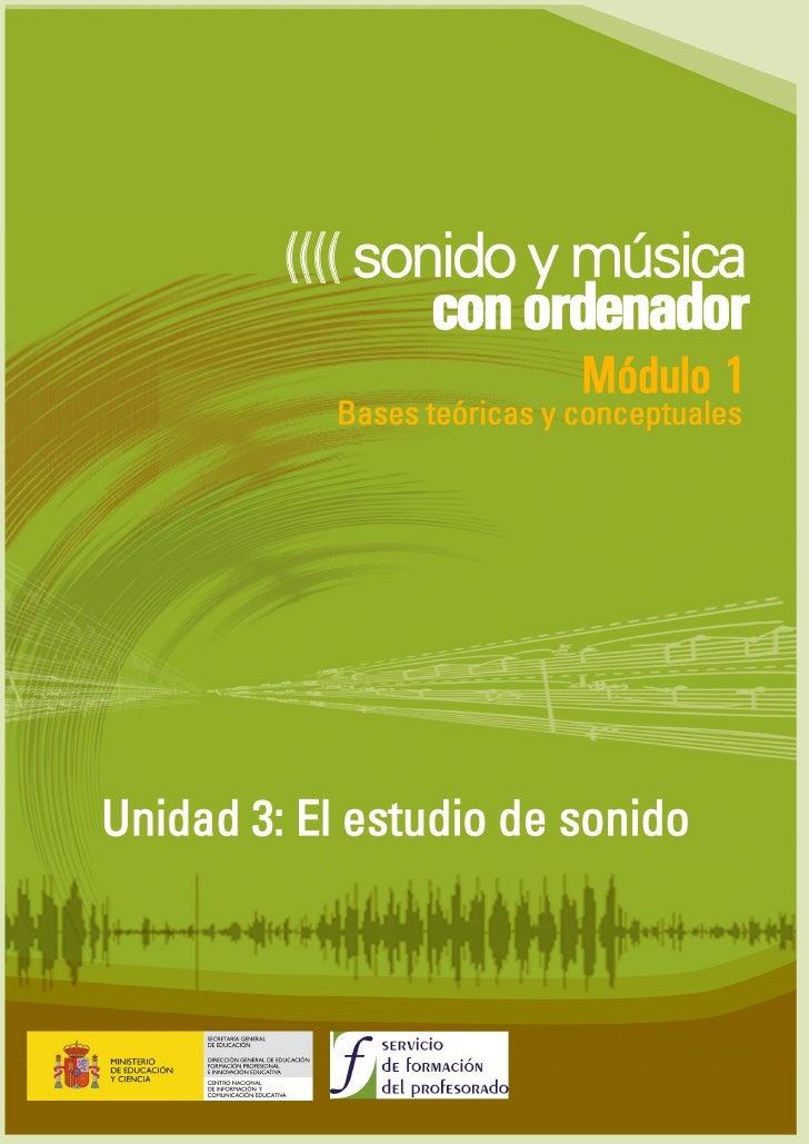 Unidad 3 : El estudio de sonido  ÍNDICE  Introducción .......................................................................