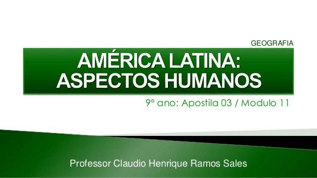 9º ano: Apostila 03 / Modulo 11 Professor Claudio Henrique Ramos Sales GEOGRAFIA