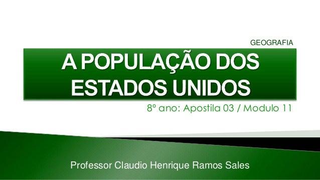 8º ano: Apostila 03 / Modulo 11 Professor Claudio Henrique Ramos Sales GEOGRAFIA
