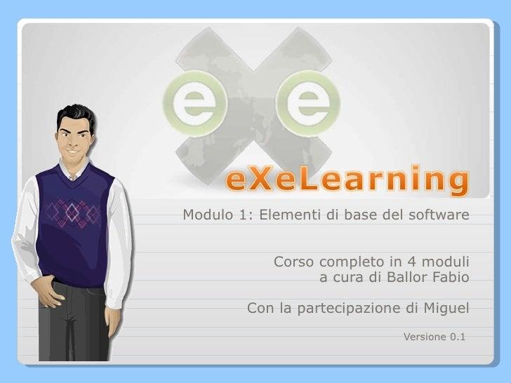 Modulo 1: Elementi di base del software Corso completo in 4 moduli a cura di Ballor Fabio Con la partecipazione di Miguel ...