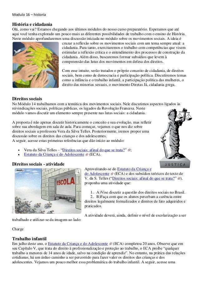 Modulo 16 – historia História e cidadania Olá, como vai? Estamos chegando aos últimos módulos do nosso curso preparatório....
