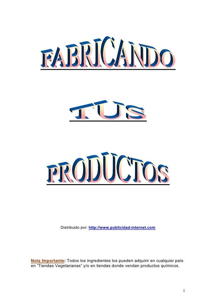 Distribuido por: http://www.publicidad-internet.comNota Importante: Todos los ingredientes los pueden adquirir en cualquie...