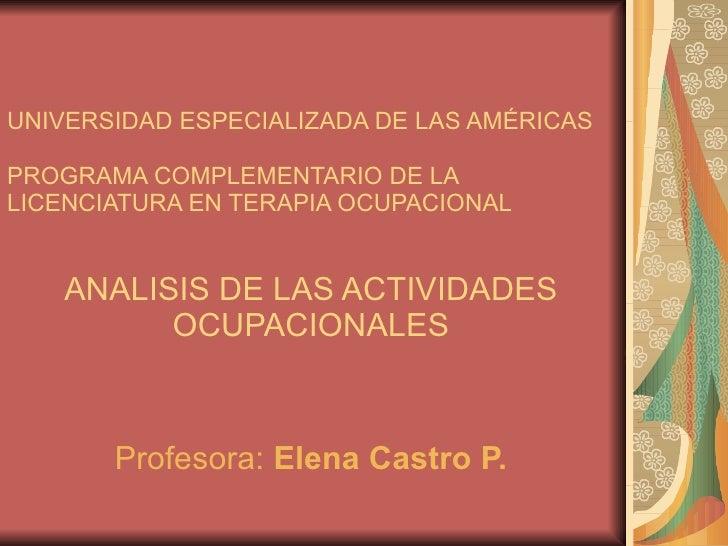 UNIVERSIDAD ESPECIALIZADA DE LAS AMÉRICAS PROGRAMA COMPLEMENTARIO DE LA LICENCIATURA EN TERAPIA OCUPACIONAL ANALISIS DE LA...