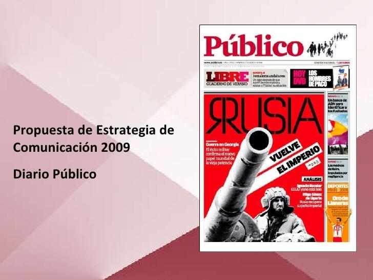 Propuesta de Estrategia de Comunicación 2009 Diario Público