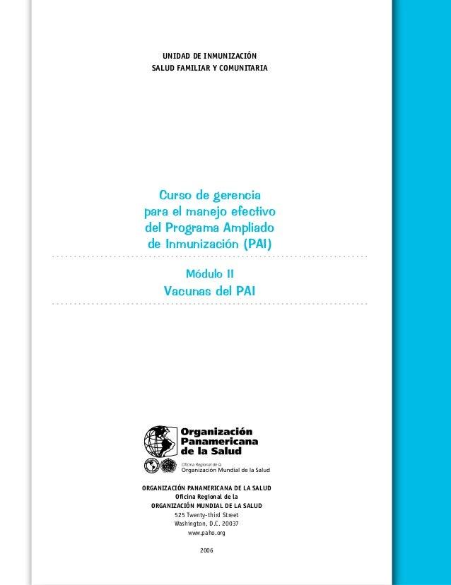 UNIDAD DE INMUNIZACIÓN SALUD FAMILIAR Y COMUNITARIA  Curso de gerencia para el manejo efectivo del Programa Ampliado de In...