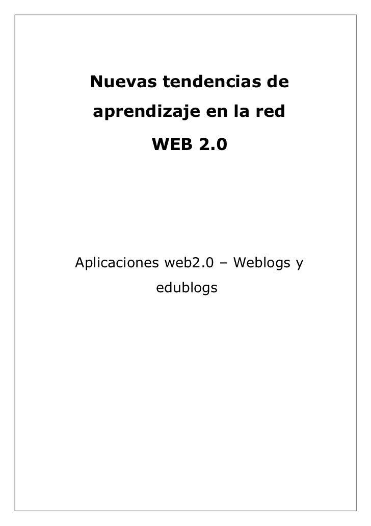 Nuevas tendencias de  aprendizaje en la red          WEB 2.0Aplicaciones web2.0 – Weblogs y          edublogs