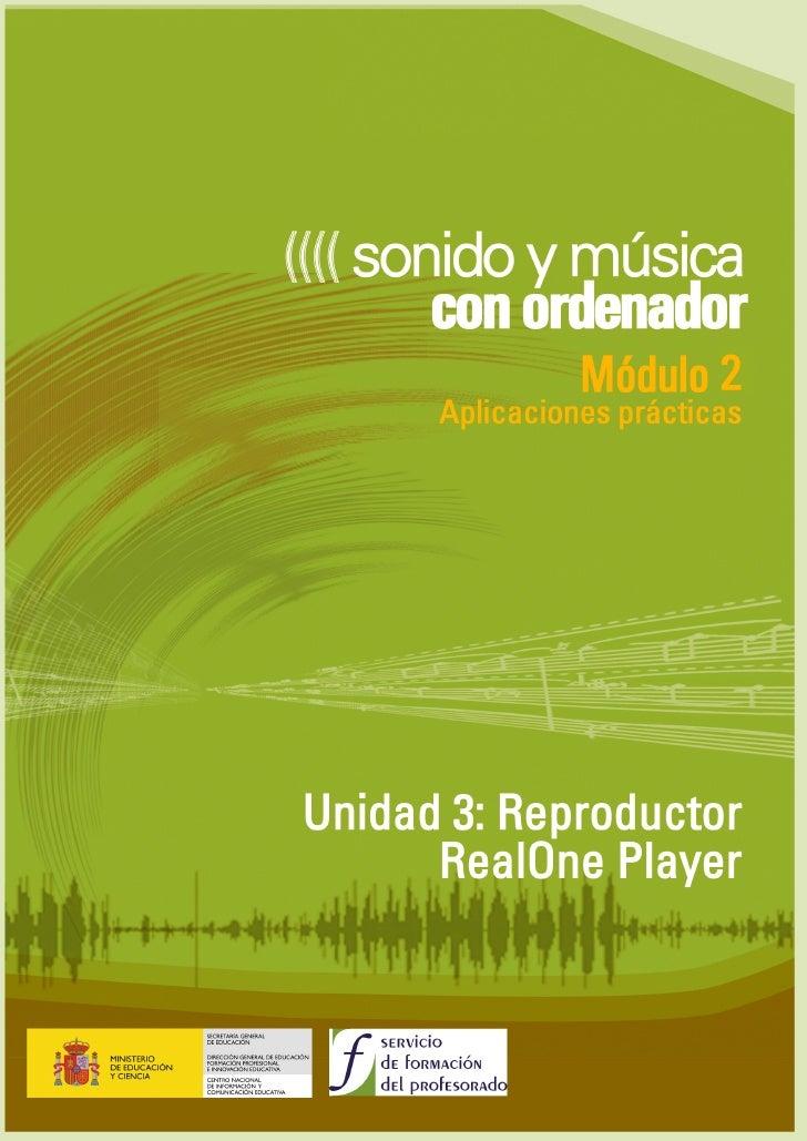 Unidad 3 : Reproductor: RealOne Player  ÍNDICE  Ficha e instalación..........................................................