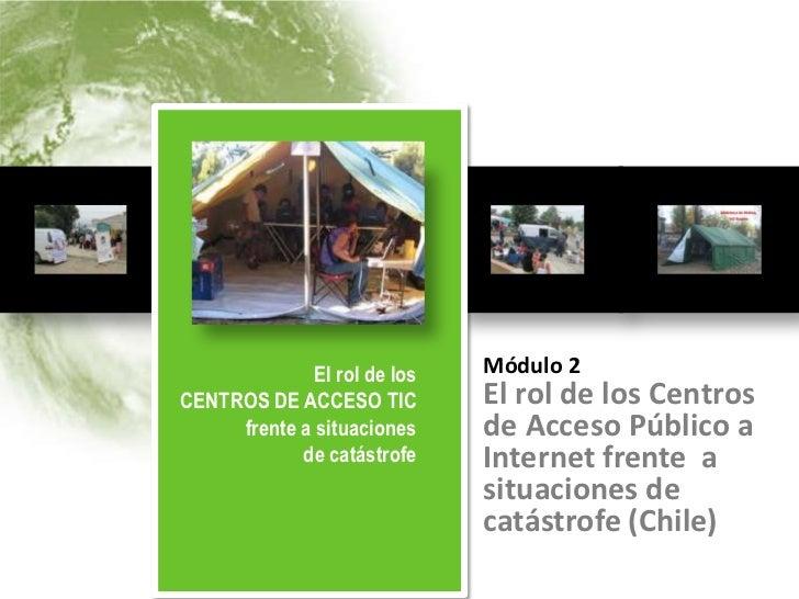 El rol de los                                               Módulo 2          CENTROS DE ACCESO TIC                El rol ...