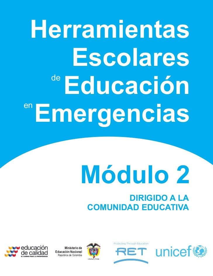 Herramientas    Escolares     de   Educaciónen Emergencias                         Módulo 2                               ...