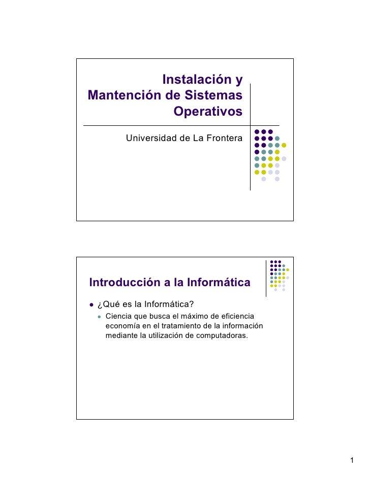 Instalación y Mantención de Sistemas             Operativos        Universidad de La Frontera     Introducción a la Inform...
