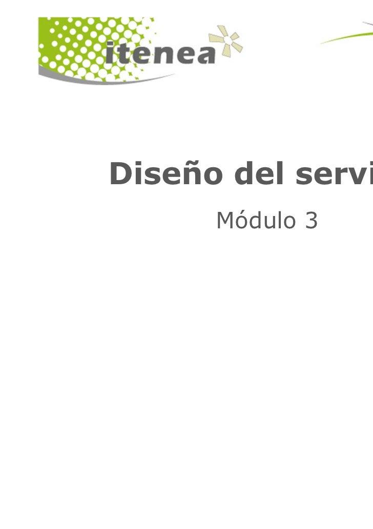 Diseño del servicio      Módulo 3