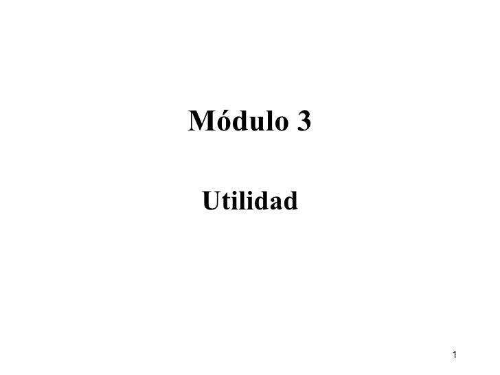 Módulo 3 Utilidad