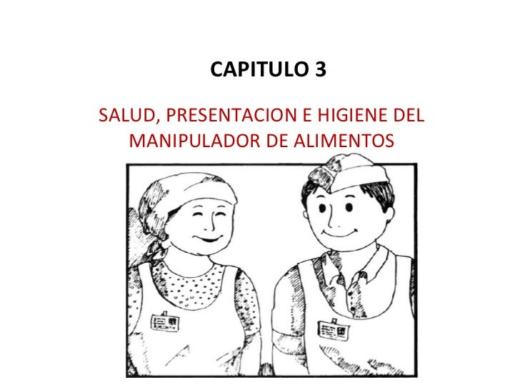 Modulo 3 salud,_presentacion_e_higiene_del_manipulador_de