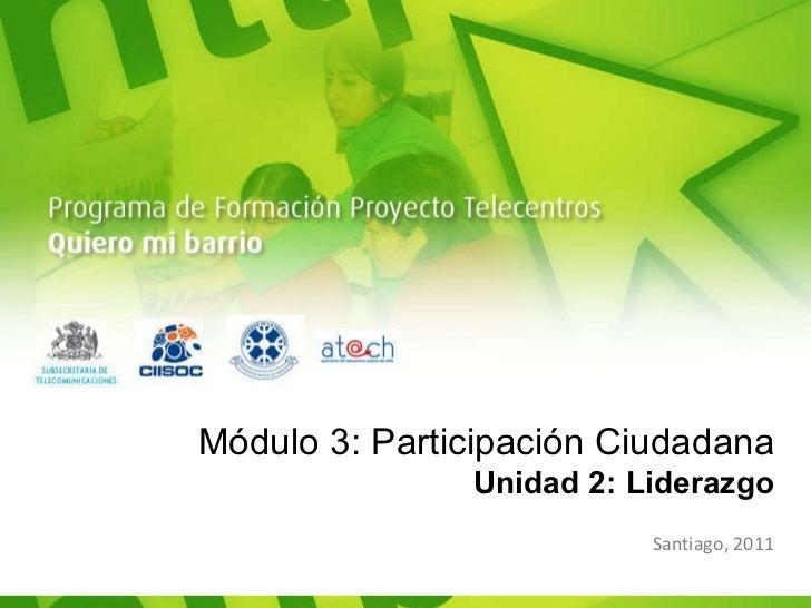 Modulo 3: Participación ciudadana. Unidad 2: Liderazgo