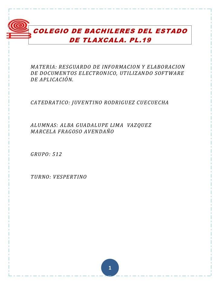 COLEGIO DE BACHILERES DEL ESTADO       DE TLAXCALA. PL.19MATERIA: RESGUARDO DE INFORMACION Y ELABORACIONDE DOCUMENTOS ELEC...