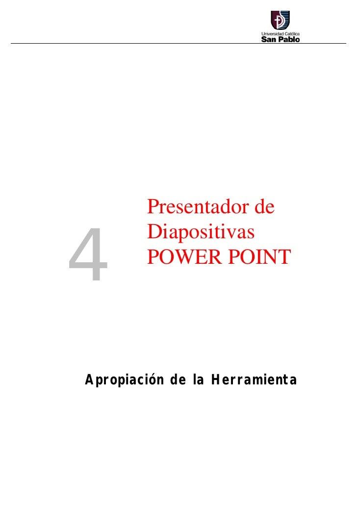Presentador de4        Diapositivas        POWER POINTApropiación de la Herramienta