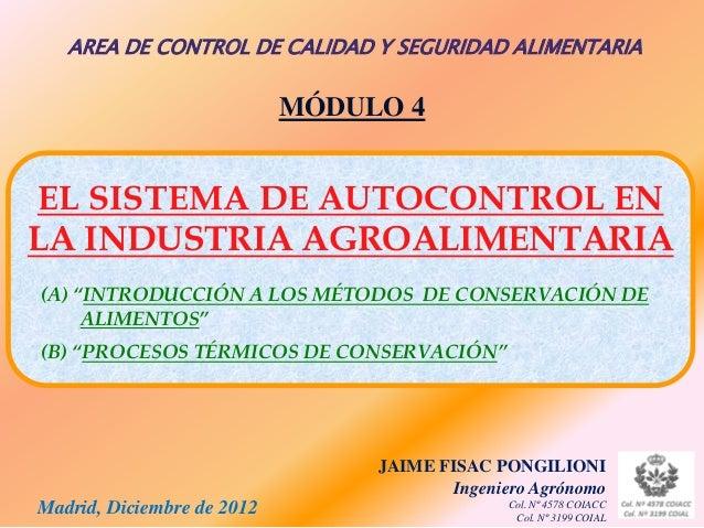 AREA DE CONTROL DE CALIDAD Y SEGURIDAD ALIMENTARIA                            MÓDULO 4EL SISTEMA DE AUTOCONTROL ENLA INDUS...