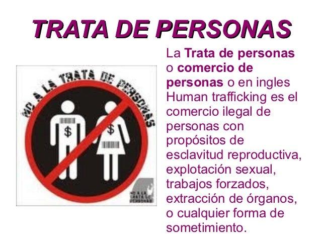 TRATA DE PERSONAS        La Trata de personas        o comercio de        personas o en ingles        Human trafficking es...