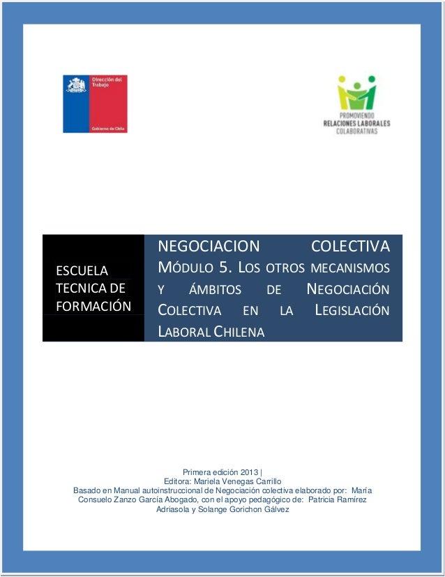 Primera edición 2013 | Editora: Mariela Venegas Carrillo Basado en Manual autoinstruccional de Negociación colectiva elabo...