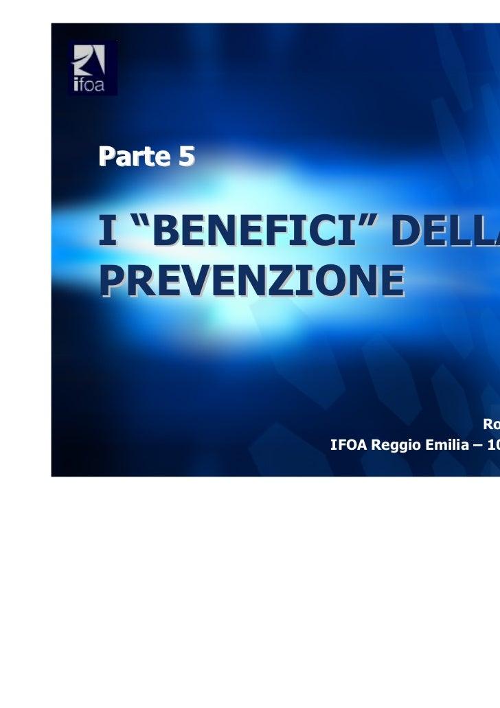 """Parte 5I """"BENEFICI"""" DELLAPREVENZIONE                              Roberto GENTILINI          IFOA Reggio Emilia – 10 Novem..."""
