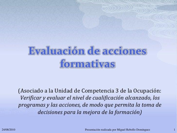 Evaluación de acciones                        formativas               (Asociado a la Unidad de Competencia 3 de la Ocupac...