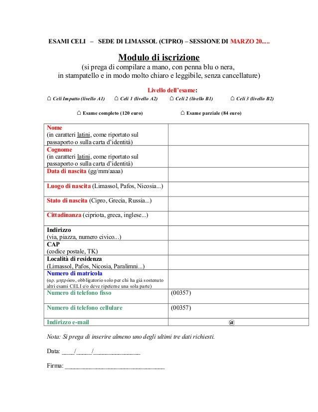 ESAMI CELI – SEDE DI LIMASSOL (CIPRO) – SESSIONE DI MARZO 20.....  Modulo di iscrizione (si prega di compilare a mano, con...