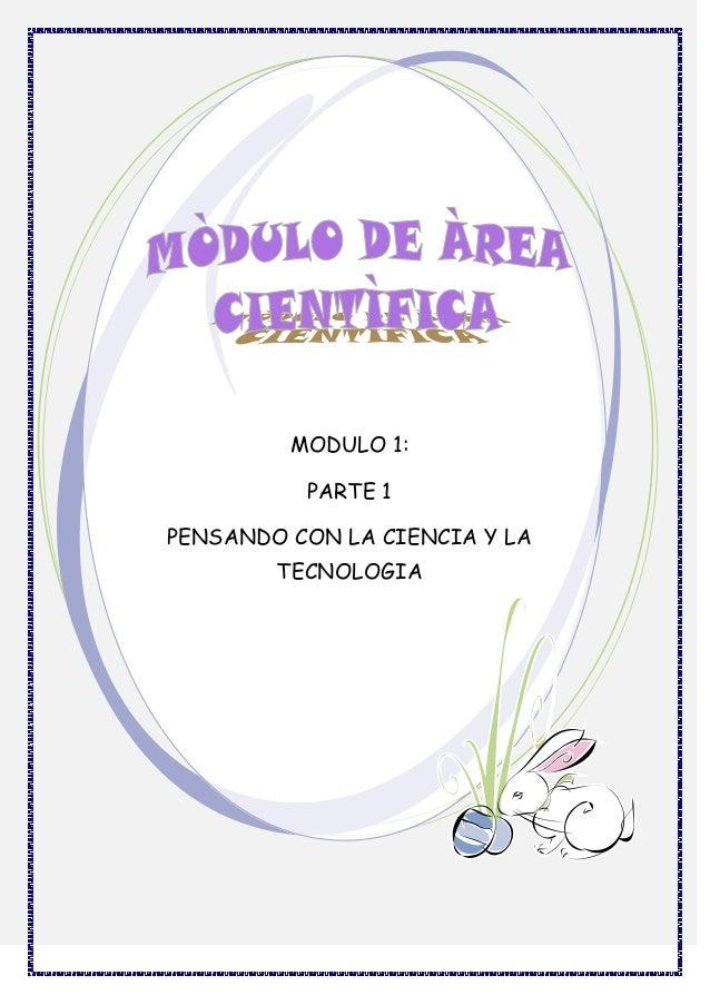 MODULO 1: PARTE 1 PENSANDO CON LA CIENCIA Y LA TECNOLOGIA