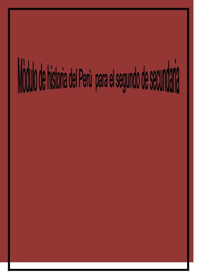 Curso: Historia y geografia Docente:Ronald Ramirez Olano Grado:2º / Sección: A – B Introducción El presente módulo de hist...