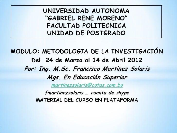 """UNIVERSIDAD AUTONOMA         """"GABRIEL RENE MORENO""""          FACULTAD POLITECNICA          UNIDAD DE POSTGRADOMODULO: METOD..."""