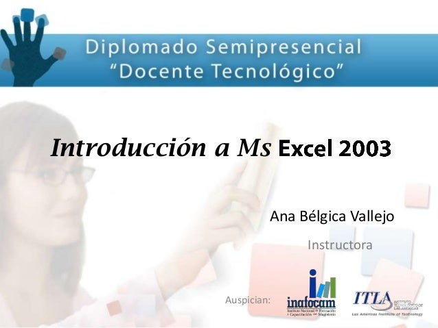 Auspician: Introducción a Ms Ana Bélgica Vallejo Instructora