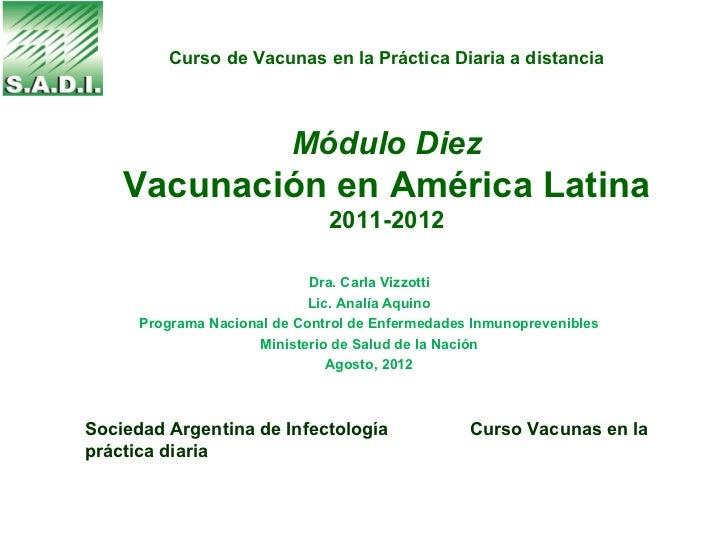 Curso de Vacunas en la Práctica Diaria a distancia                          Módulo Diez    Vacunación en América Latina   ...