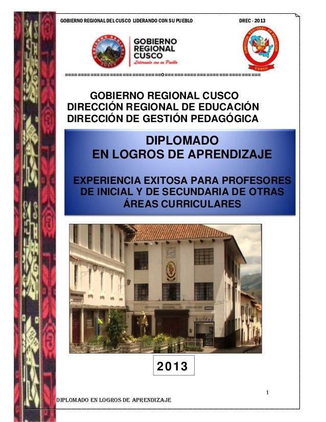 GOBIERNO REGIONAL DEL CUSCO LIDERANDO CON SU PUEBLO DREC - 2013  EN LOGROS DE APRENDIZAJE  EXPERIENCIA EXITOSA PARA PROFES...