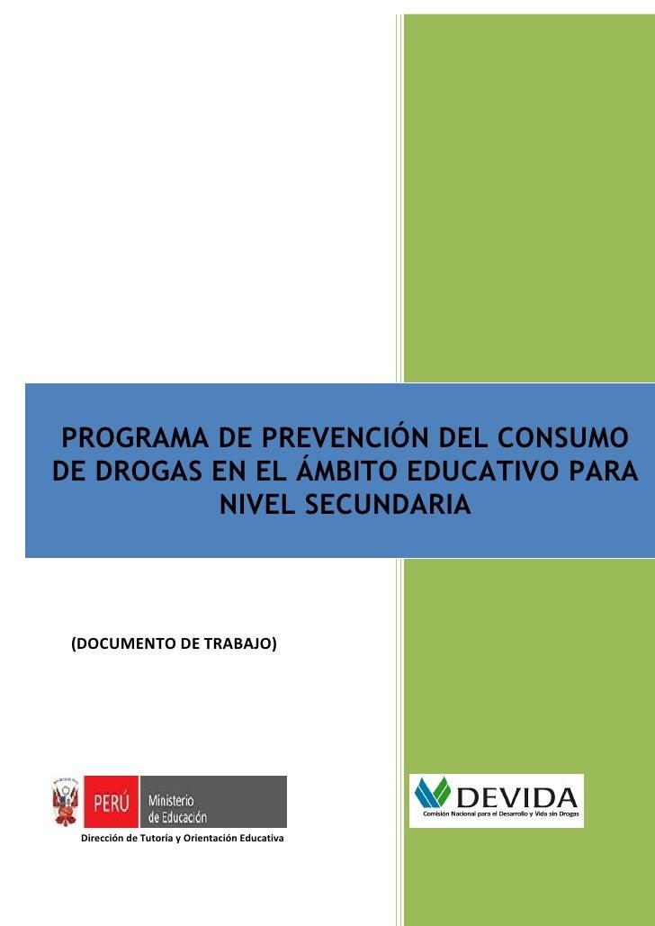 PROGRAMA DE PREVENCIÓN DEL CONSUMODE DROGAS EN EL ÁMBITO EDUCATIVO PARA          NIVEL SECUNDARIA (DOCUMENTO DE TRABAJO)  ...