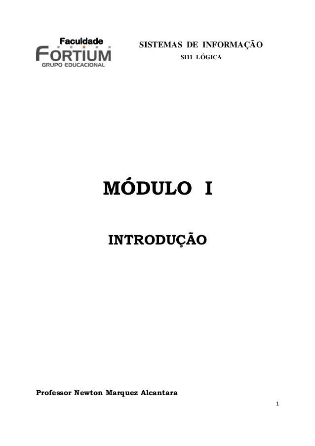 Faculdade          SISTEMAS DE INFORMAÇÃO                                     SI11 LÓGICA               MÓDULO I          ...