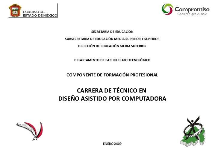 SECRETARIA DE EDUCACIÓN SUBSECRETARIA DE EDUCACIÓN MEDIA SUPERIOR Y SUPERIOR        DIRECCIÓN DE EDUCACIÓN MEDIA SUPERIOR ...