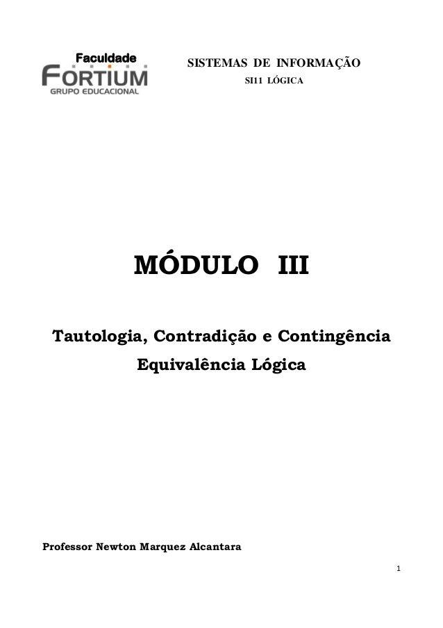 Faculdade          SISTEMAS DE INFORMAÇÃO                                     SI11 LÓGICA               MÓDULO III Tautolo...