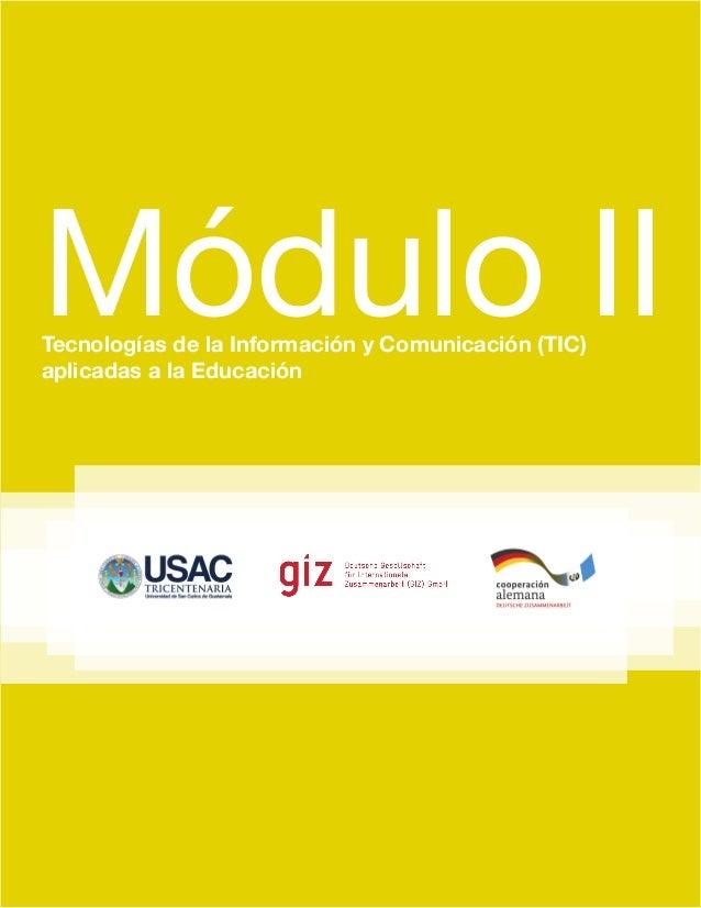 Módulo II Tecnologías de la Información y Comunicación (TIC) aplicadas a la Educación
