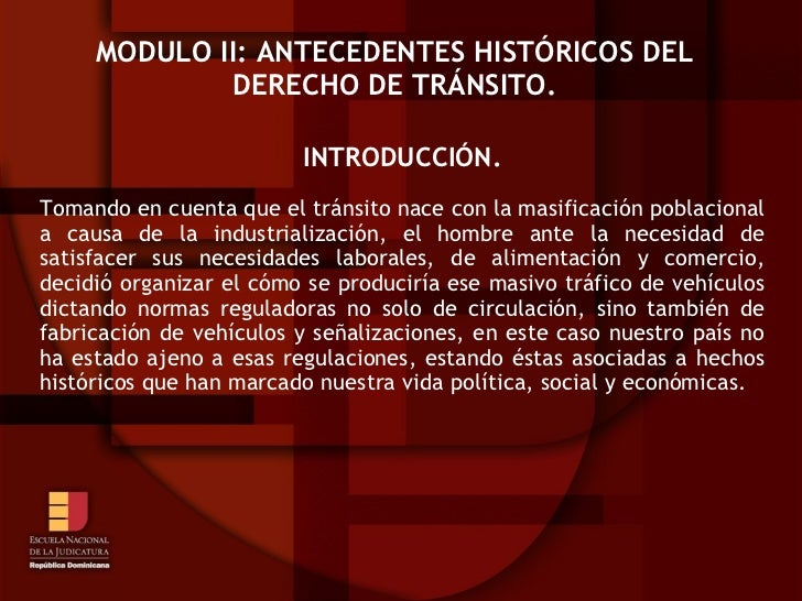 MODULO II: ANTECEDENTES HISTÓRICOS DEL             DERECHO DE TRÁNSITO.                         INTRODUCCIÓN.Tomando en cu...