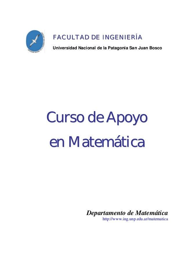 FACULTAD DE INGENIERÍAUniversidad Nacional de la Patagonia San Juan BoscoCurso de Apoyoen Matemática               Departa...