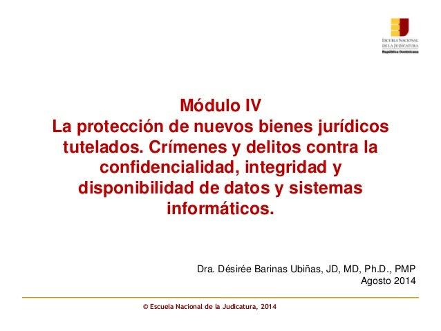 Módulo IV  La protección de nuevos bienes jurídicos  tutelados. Crímenes y delitos contra la  confidencialidad, integridad...