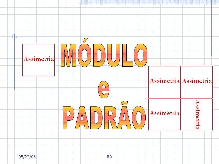 Módulo / Padrao - Assimetria