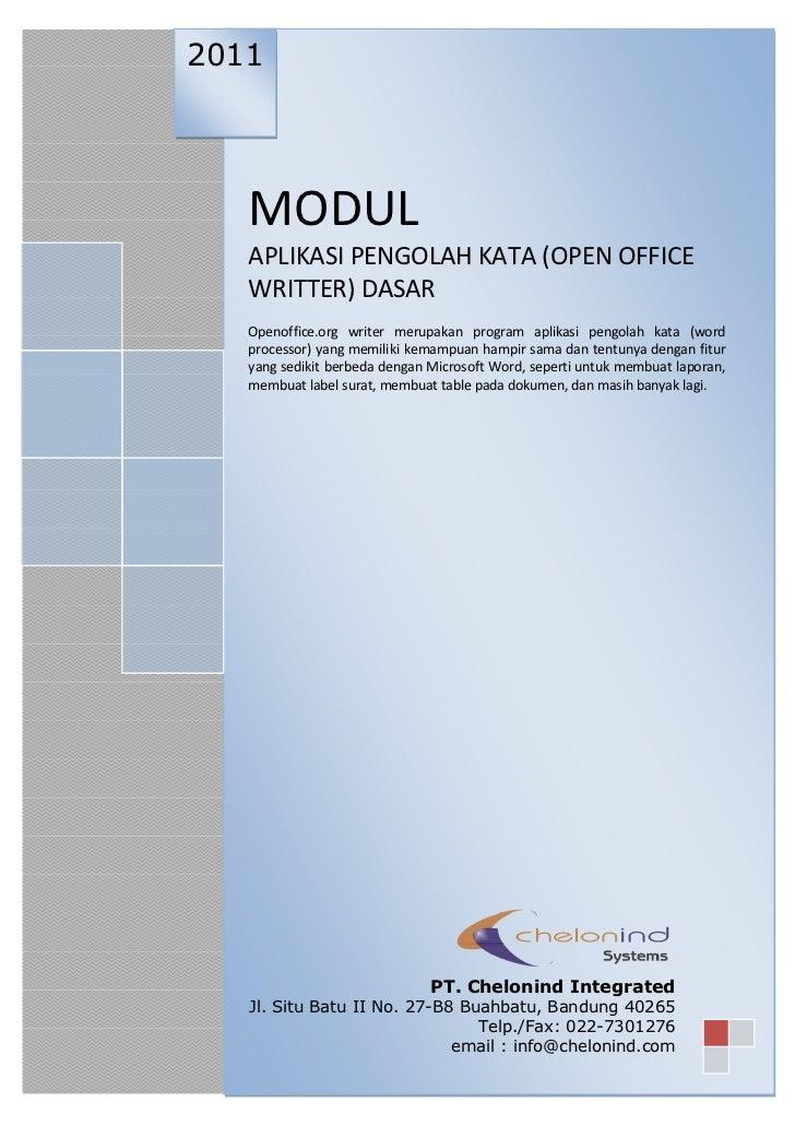 2011   MODUL   APLIKASI PENGOLAH KATA (OPEN OFFICE   WRITTER) DASAR   Openoffice.org writer merupakan program aplikasi pen...