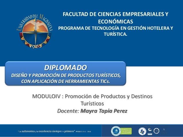 FACULTAD DE CIENCIAS EMPRESARIALES Y ECONÓMICAS PROGRAMA DE TECNOLOGÍA EN GESTIÓN HOTELERA Y TURÍSTICA. DIPLOMADO DISEÑO Y...